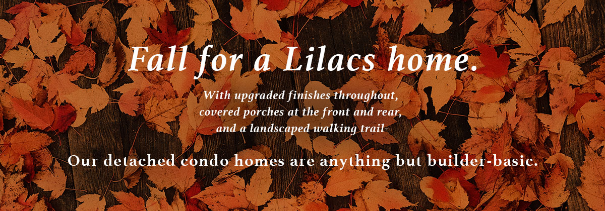 Fall for a Lilacs home