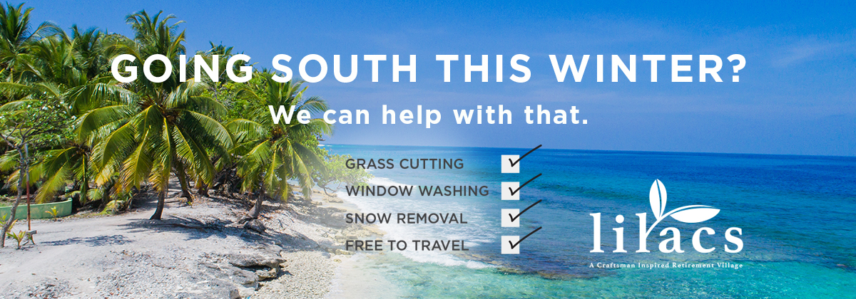 Going South this winter? We can help